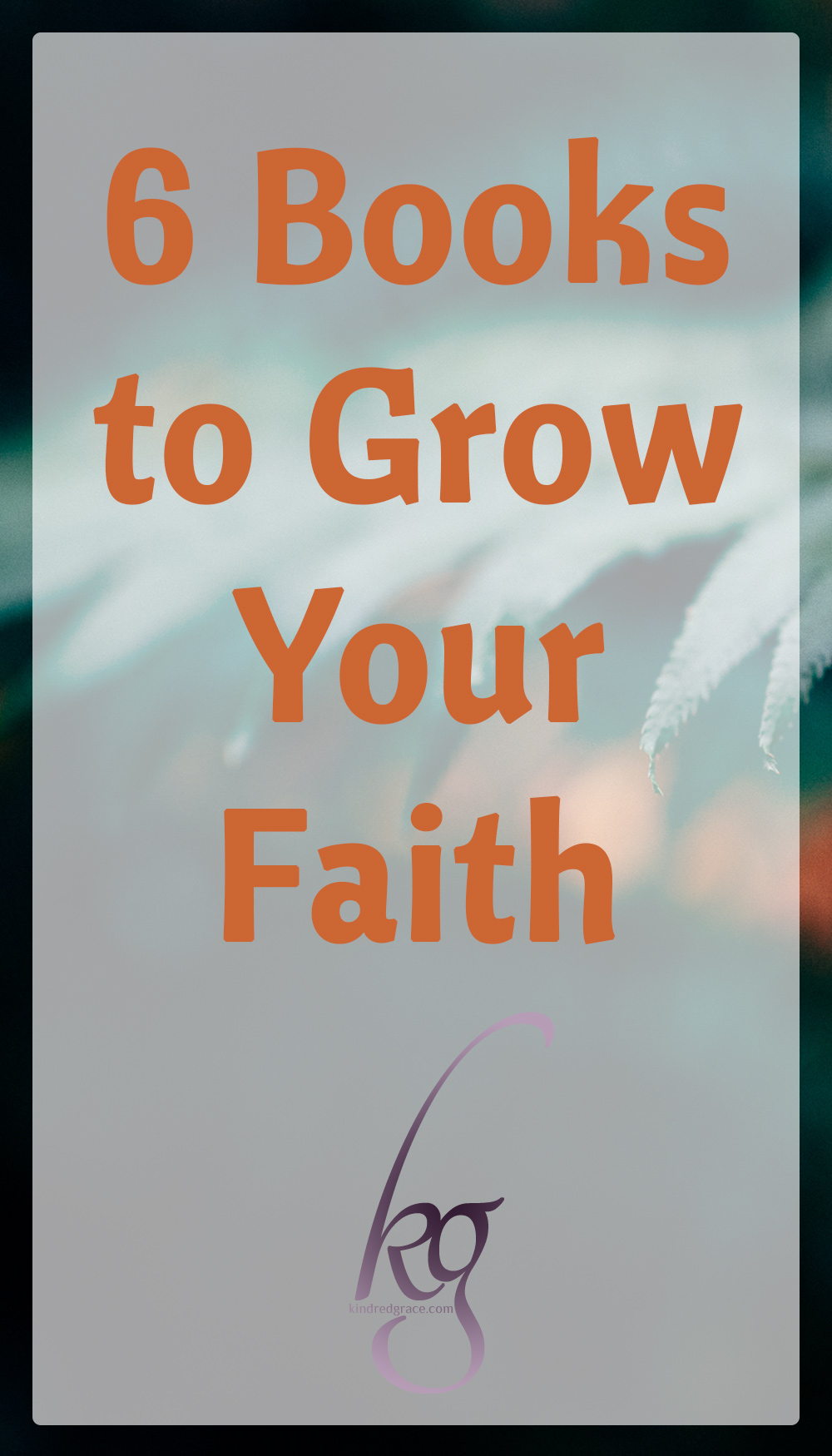 Literature has filled many roles for me throughout my life, including that of friend, fun, and faith-builder. This list focuses on that last role: these are the books that grew my faith. via @KindredGrace