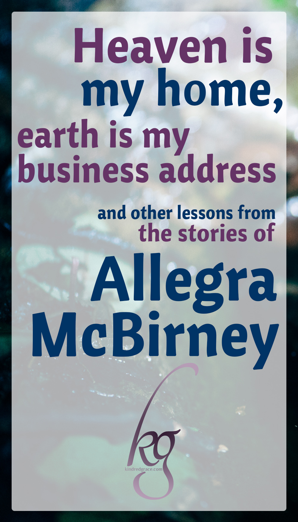 """Tell me, do you like stories about things that really happened? Wonderful things that the Lord did?"" This is the story of the life of Allegra McBirney, a modern-day author, speaker, missionary, hymn writer, and illustrator. via @KindredGrace"