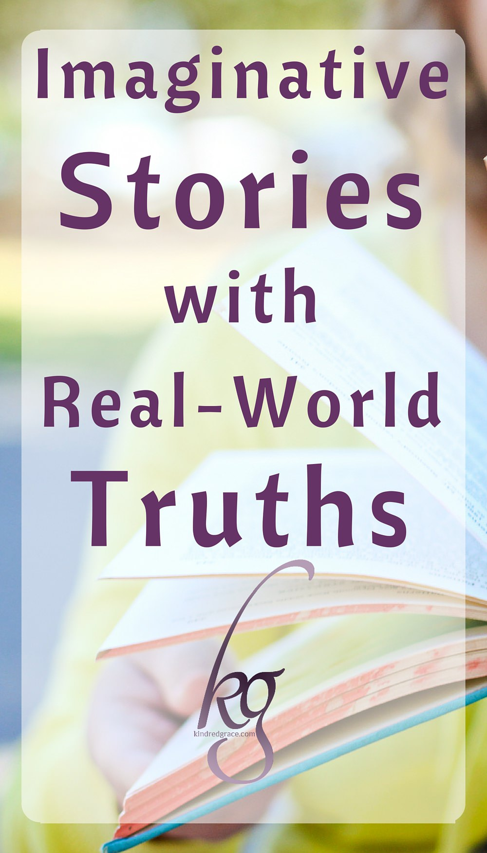 Imaginative Stories with Real-World Truths via @KindredGrace