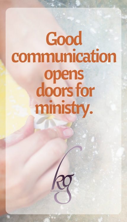 Good communication opens doors for ministry.