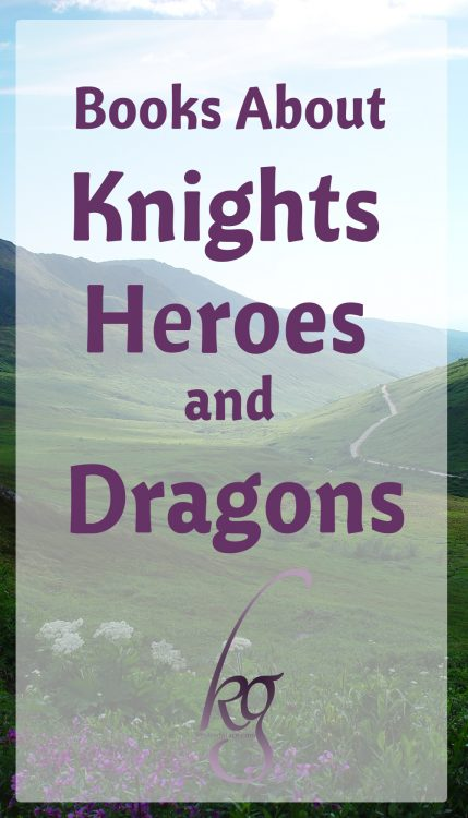 Books About Knights, Heroes, and Dragons