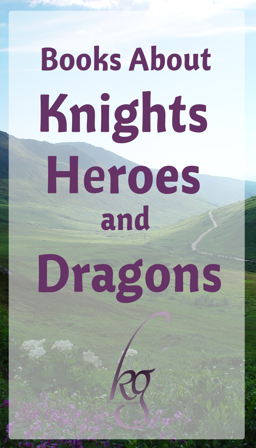 Books About Knights, Heroes, and Dragons via @KindredGrace