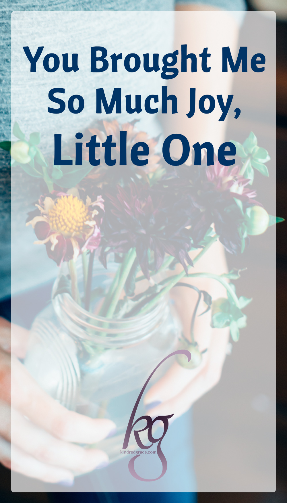 You Brought Me So Much Joy, Little One (a story of miscarriage) via @KindredGrace