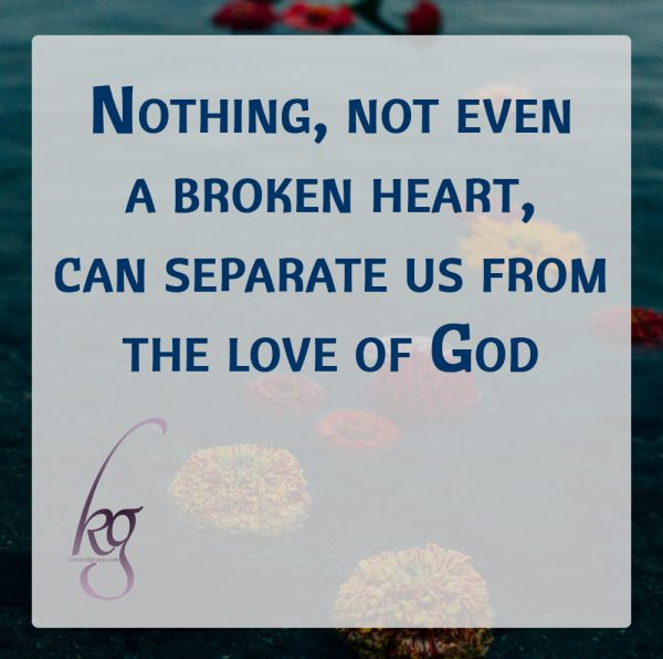 "I won't sugarcoat the pain an ""almost"" can bring, because I know from experience it is not fun. But I also believe that nothing, not even a broken heart, can separate us from the love of God (Romans 8:35-39)."