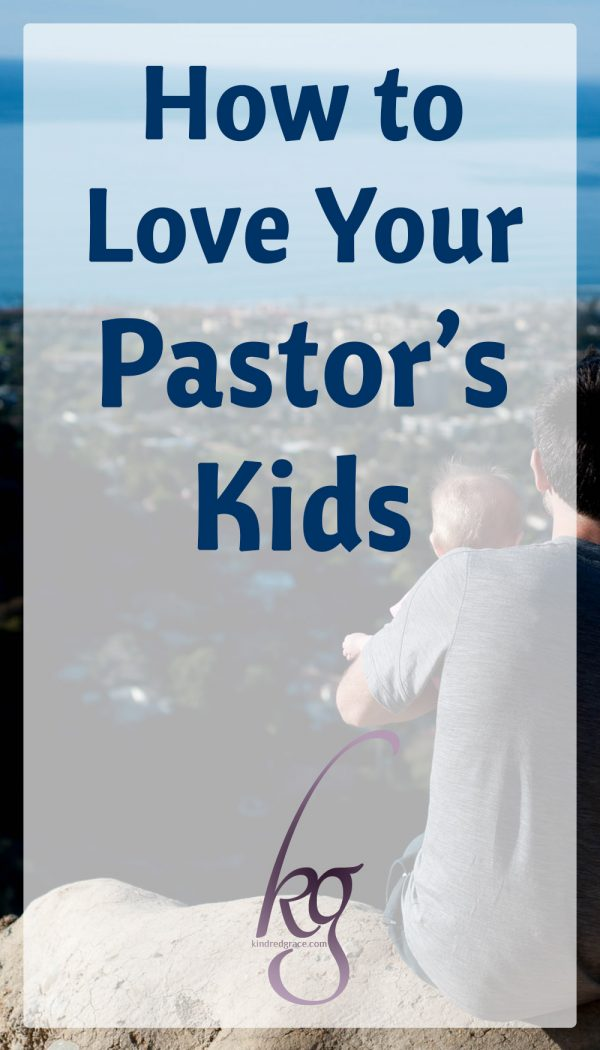 How to Love Your Pastor's Kids