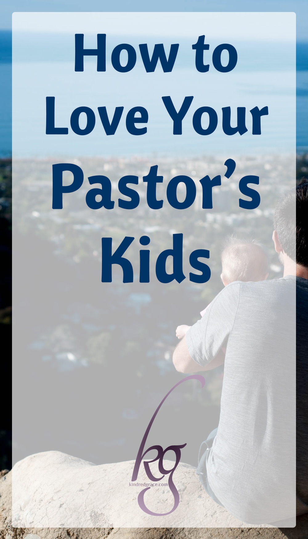 Love hopes for the best for these children whom God has given to your pastor and to your church and upholds them in prayer. via @KindredGrace