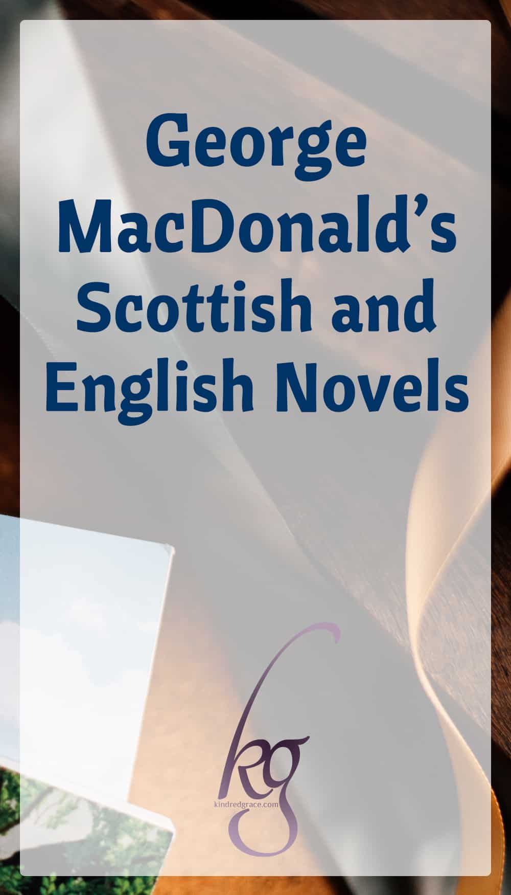 George MacDonald's Fantasy, Scottish Fiction, and English Fiction via @KindredGrace