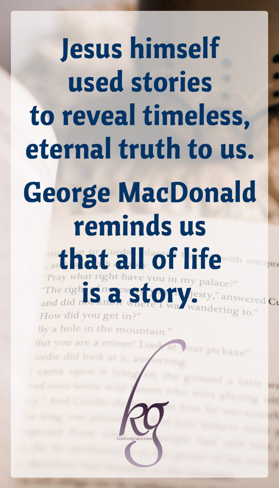 Jesus himself used stories to reveal timeless, eternal truth to us. Following after Jesus by taking on that medium of story, George MacDonald distinguished himself in modern times with his ability to create characters that seem to have once lived, and scenery that gleams before the mind's eye through his descriptions. MacDonald reminds us that all of life is a story. A story that when lived true enters into the unseen realms where the Father and the Son live in perfect unity, and live out that life in us.