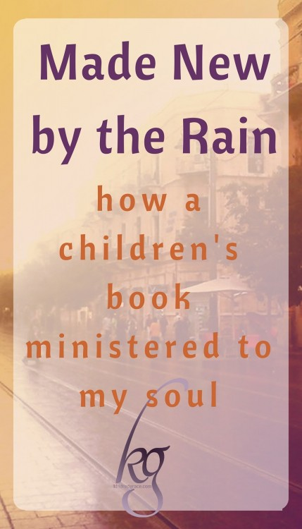 "how the children's book ""Come On, Rain!"" ministered to my soul"