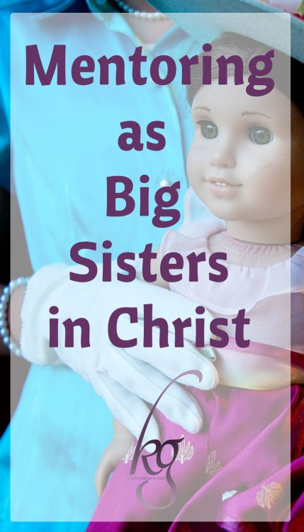 I believe that God has called every girl of every age and station in life to be a mentor to another. Why? Because as children of God we are all part of the Body of Christ.