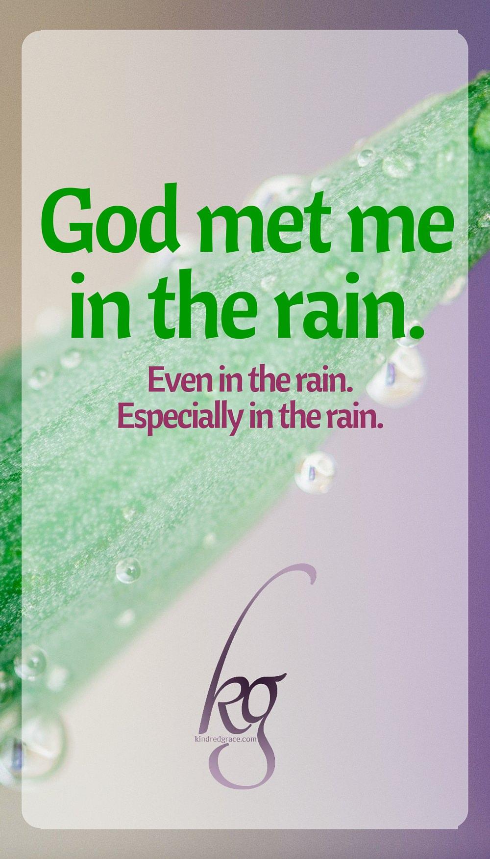 The God who made the sunshine also created the rain clouds. via @KindredGrace