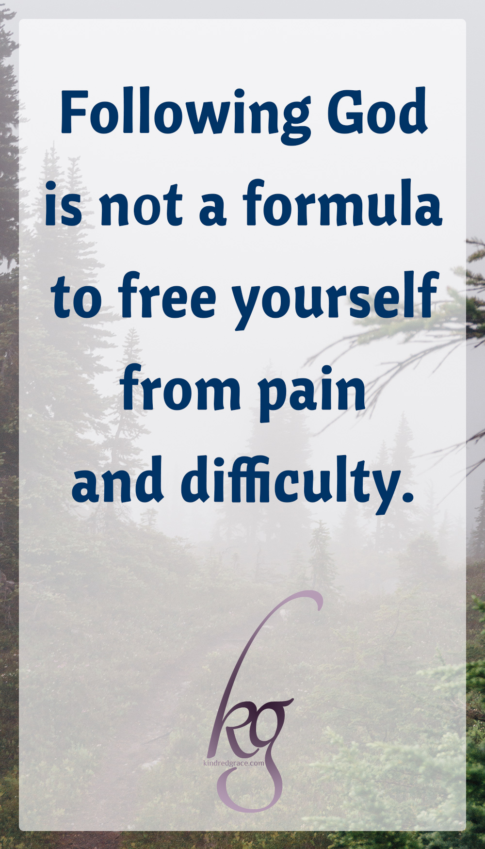 Following God is not a formula to free yourself from pain and difficulty. via @KindredGrace