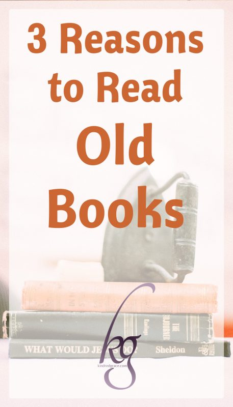 3 Reasons to Read Old Books