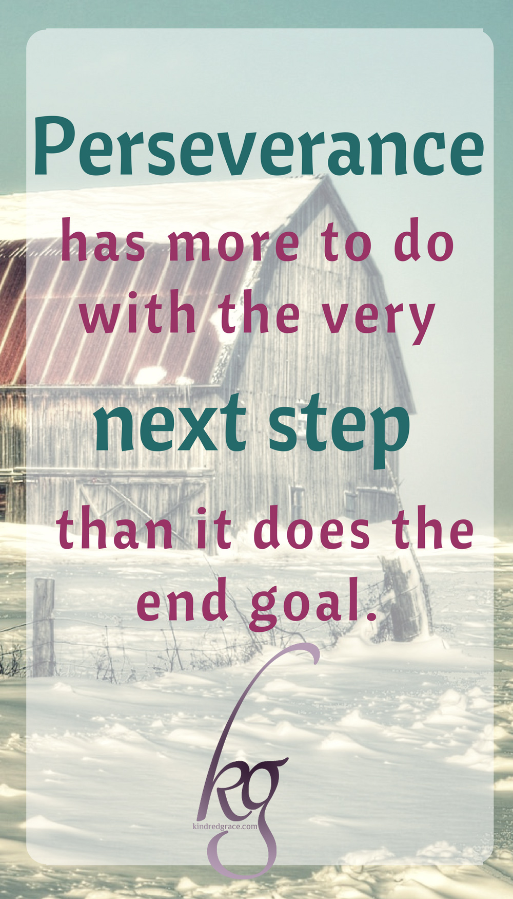 Perseverance, it turns out, has more to do with the very next step than it does the end goal.