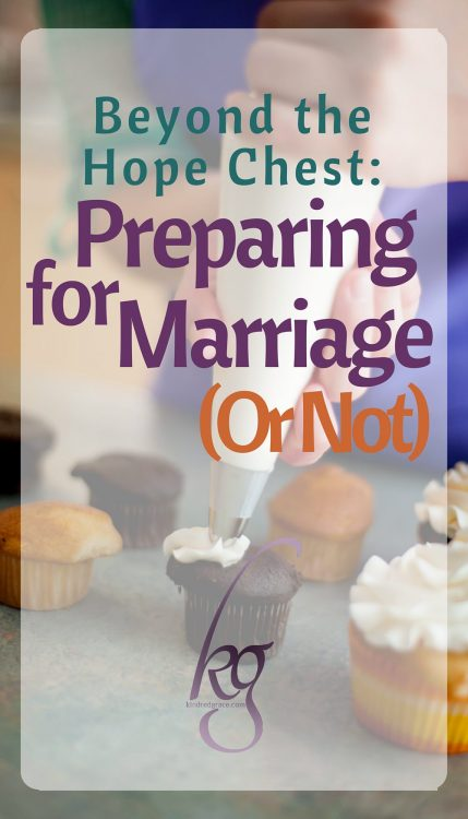 Beyond the Hope Chest: Preparing for Marriage (Or Not)