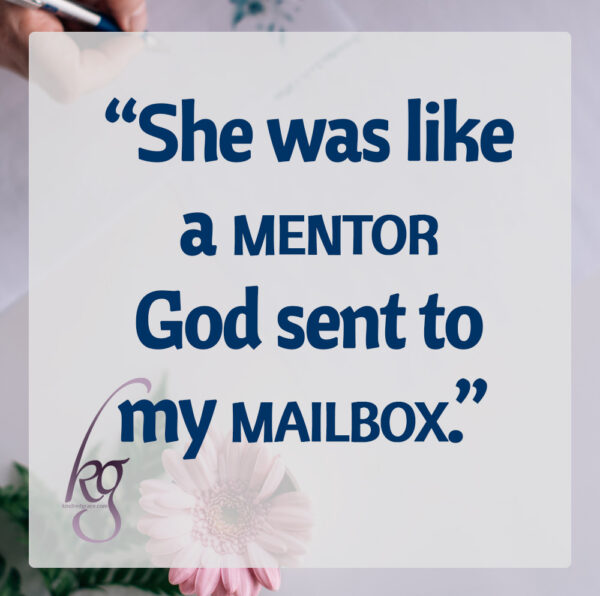 """She was very wise, and I knew she was really praying for me when she said she would,"" my mom told me. ""She was like a mentor God sent to my mailbox."""