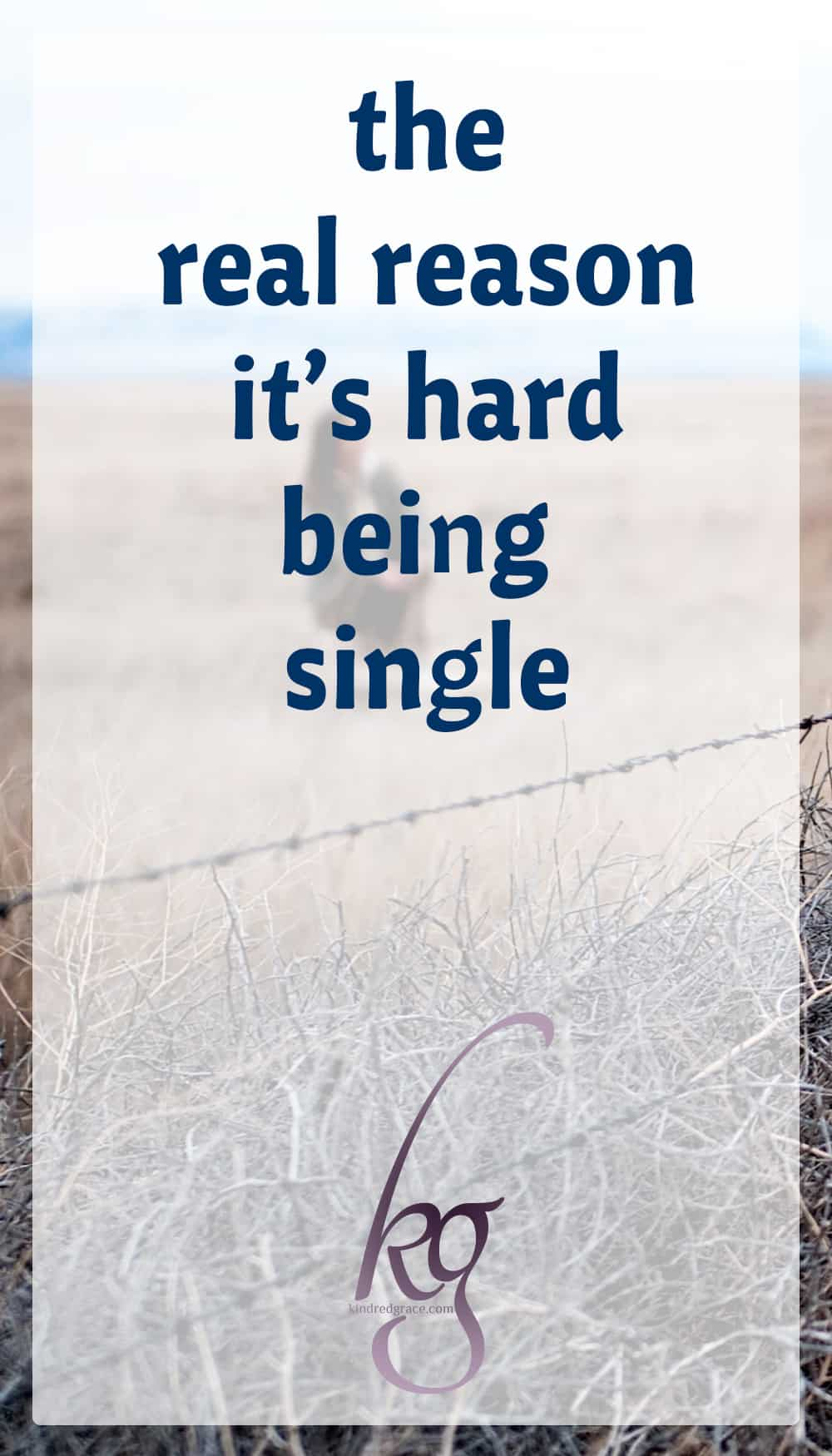the real reason it's hard being single via @KindredGrace