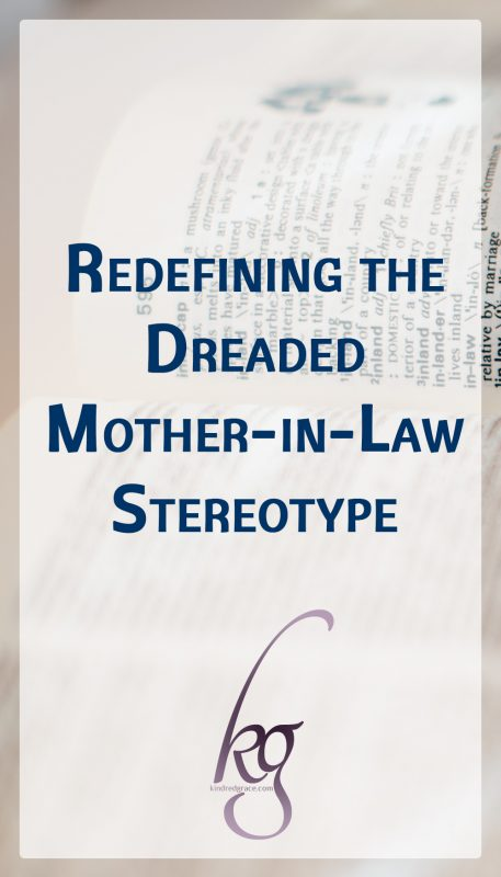 Redefining the Dreaded Mother-in-Law Stereotype