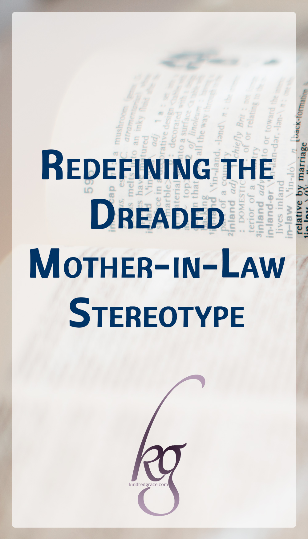Redefining the Dreaded Mother-in-Law Stereotype via @KindredGrace