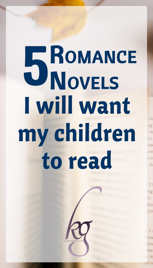 5 Romance Novels I Will Want My Children to Read