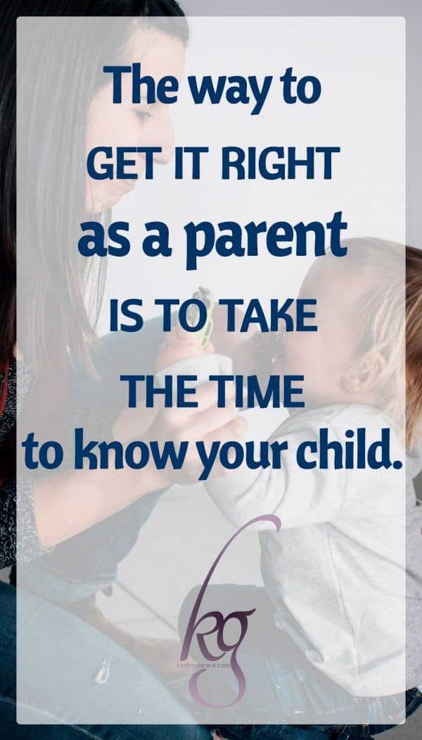 "I found the answer–the one that's not really in any of those ""how to"" books: The way to ""get it right"" as a parent, is to take the time to know your child."