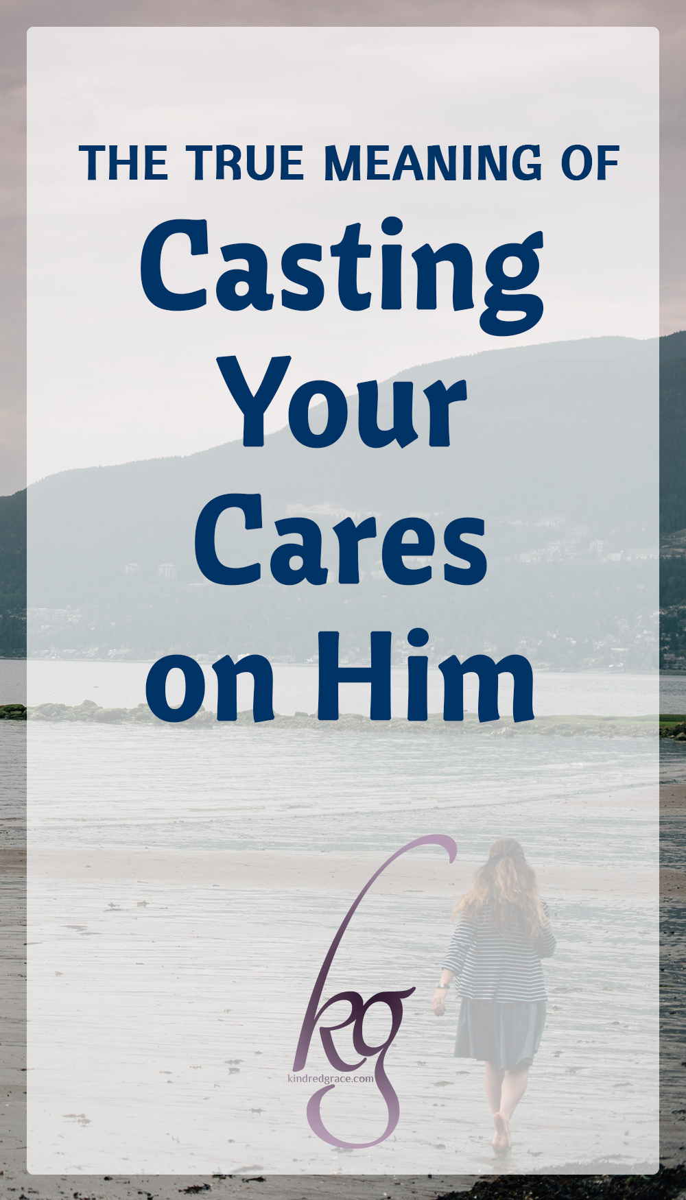 The True Meaning Of Casting Your Cares On Him via @KindredGrace