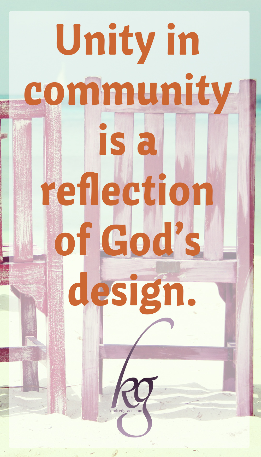 It's the companionship we crave, don't you think? And yet it is the fear of rejection that keeps us from looking for it. Yes, we long to be knit together with others, because unity in community is a reflection of God's design.
