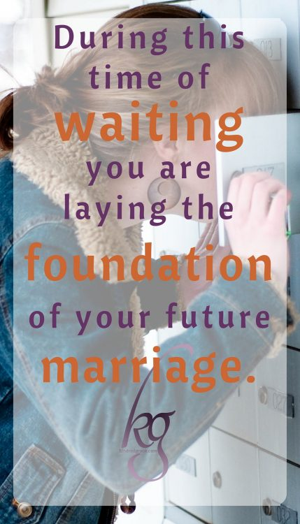 you are laying the foundation of your future marriage