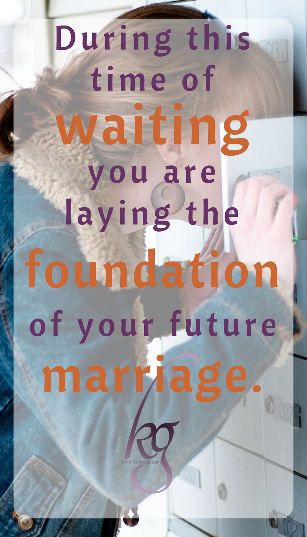 you are laying the foundation of your future marriage via @KindredGrace