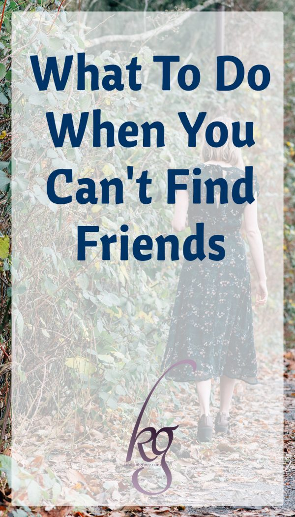 What To Do When You Can't Find Friends