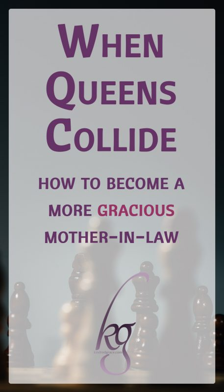 When Queens Collide: How to Become a More Gracious Mother-In-Law