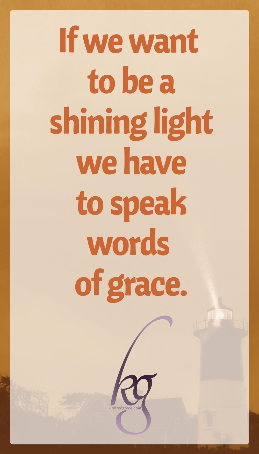 how to shine as a light to the world via @KindredGrace