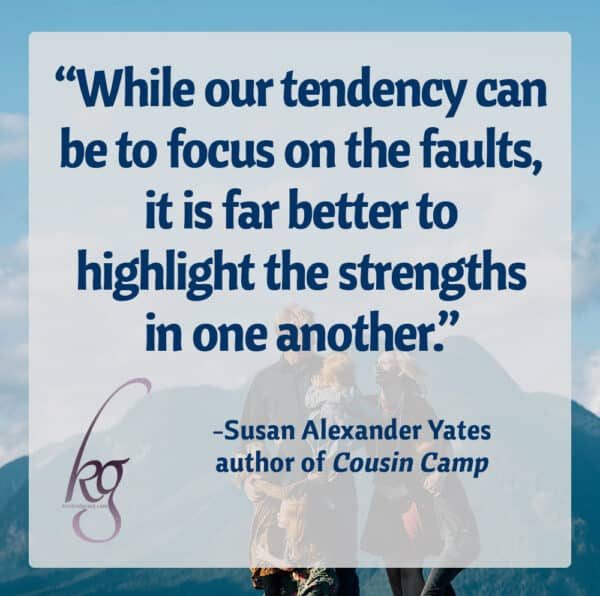 While our tendency can be to focus on the faults, it is far better to highlight the strengths in one another.